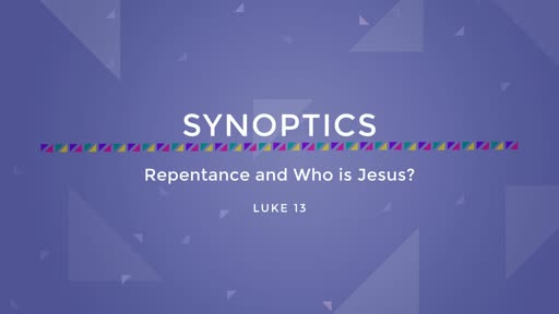 16-Repentance and Who is Jesus?