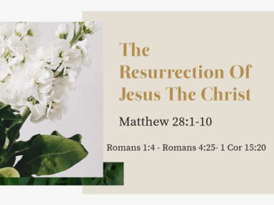 The Resurrection Of Jesus The Christ