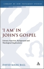'I Am' in John's Gospel: Literary Function, Background and Theological Implications