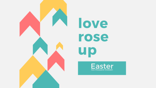Love Rose Up Easter 2019