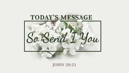 So Send I You