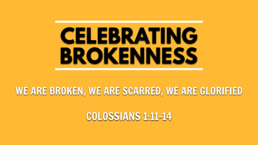 Celebrating Brokenness