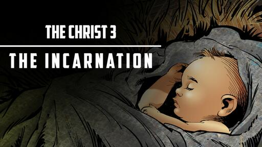 Christ 3 - The Incarnation