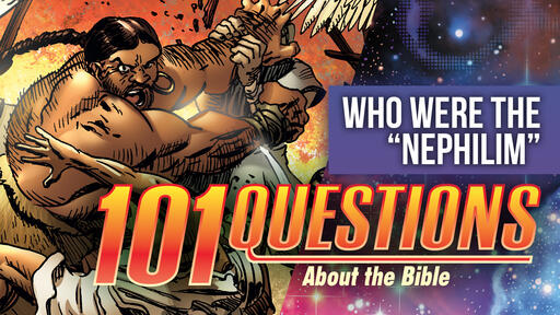 101 Bible Questions - #8 Who were the Nephilim?