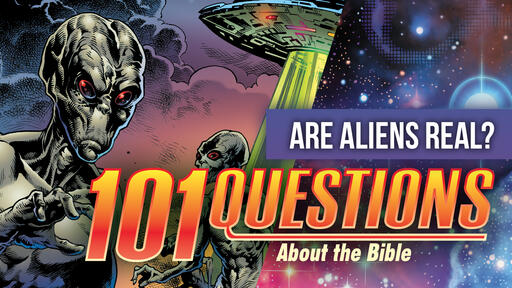 101 Bible Questions - #7 What does the Bible say about aliens and UFO's?