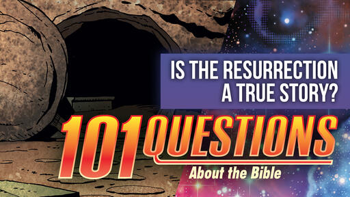 101 Bible Questions - #5 How do we know the resurrection of Jesus Christ is true?
