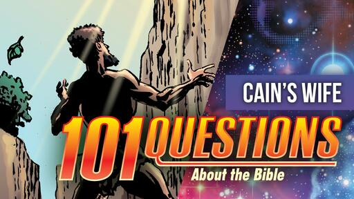 101 Bible Questions - #2 Where did Cain get his wife?