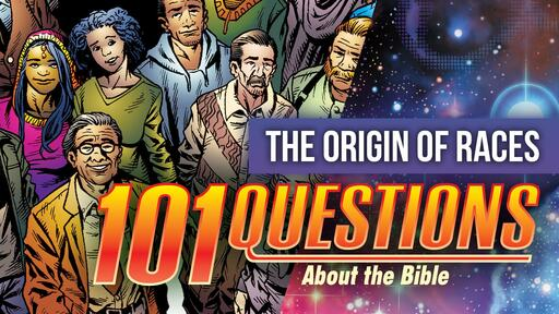 101 Bible Questions - #1 What is the origin of the races?