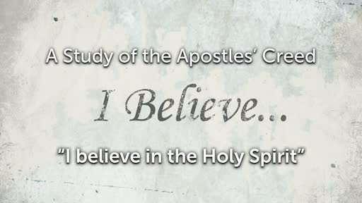 Sunday, April 21 - PM - Jack Caron - The Apostles' Creed - I Believe in the Holy Spirit
