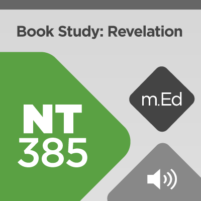 Mobile Ed: NT385 Book Study: Revelation (audio)