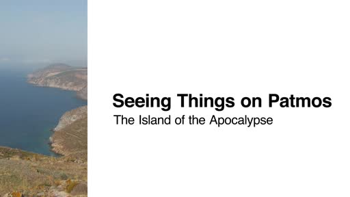 Seeing Things On Patmos: The Island of the Apocalypse