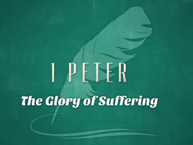 1 Peter: The Glory of Suffering