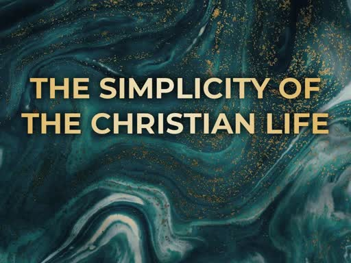 The Simplicity of the Christian Life