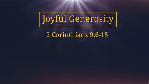 2 Corinthians 9:6-15: Joyful Generosity