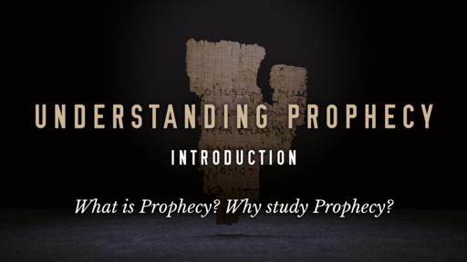 Understanding Prophecy
