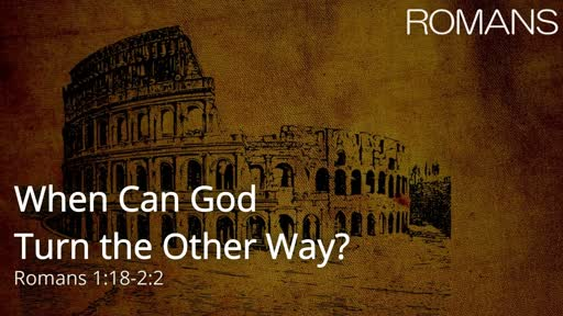 When Can God Turn the Other Way?