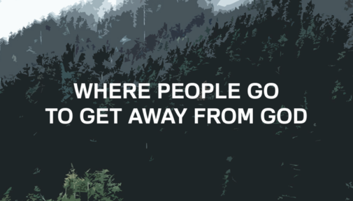 Where People Go to Get Away From God
