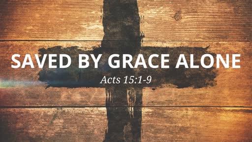 Saved Through Grace Alone