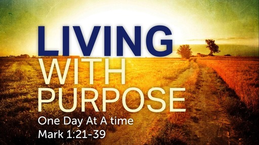 April 28, 2019 - Living With Purpose One Day At A Time