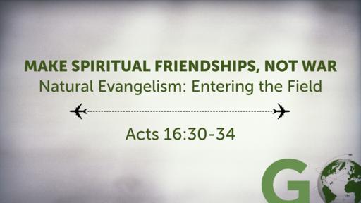 Make Spiritual Friendships, Not War