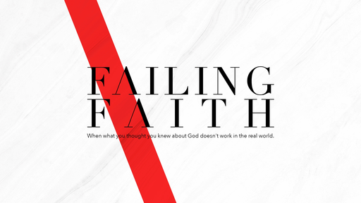 Failing Faith - Wk 1