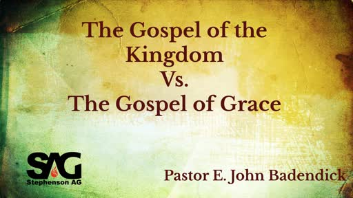 The Gospel of the Kingdom Vs The Gospel of Grace