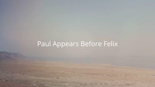 Paul Appears Before Felix