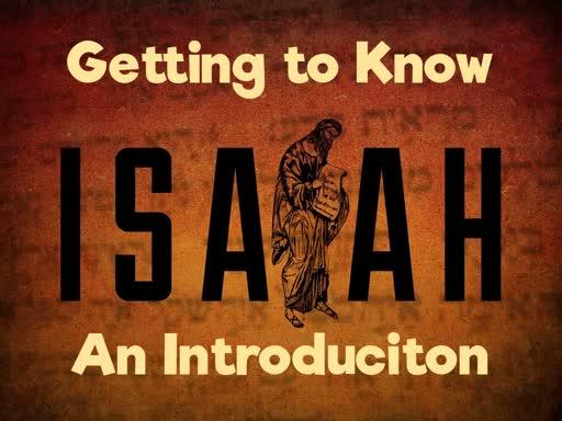 Isaiah: An Introduction Sermon (4/28/19)