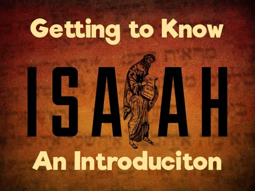 Isaiah: An Introduction Sermon (4/28/19)