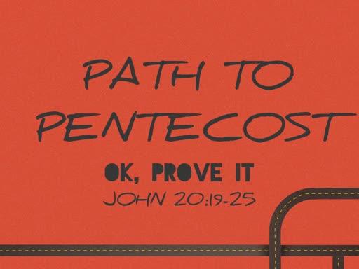Path to Pentecost: Prove IT