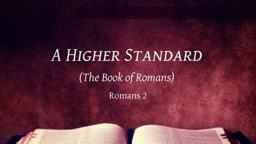 A Higher Standard The Book of Romans