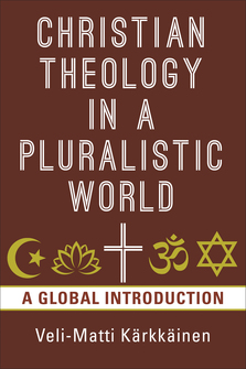 Christian Theology in the Pluralistic World: A Global Introduction