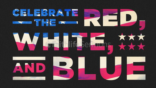 Celebrate The Red, White, And Blue
