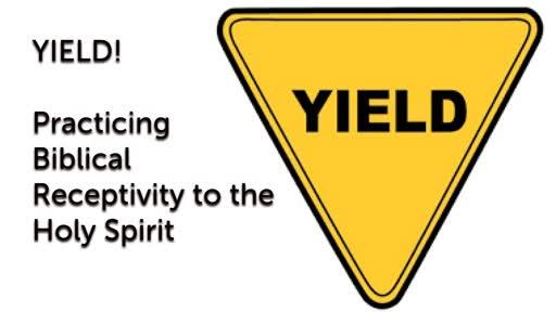 Yeild...To The Holy Spirit