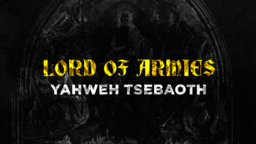 The Names Of God lord armies, yahweh tsebaoth 16x9 d6fc7445 4c37 4279 a21d 798732563192 PowerPoint image