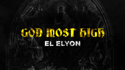The Names Of God most high, el elyon 16x9 13524dab d8e9 41d0 8b9f 82486a668d06 PowerPoint image