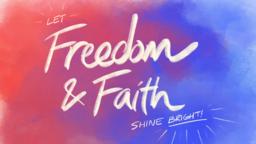 Freedom and Faith let shine bright! 16x9 e61894d7 bddd 419a aa6b bb733e5018a9 PowerPoint image