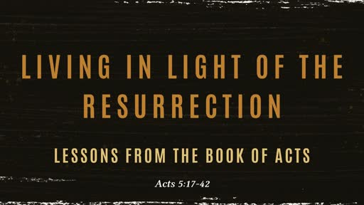 Living in Light of the Resurrection