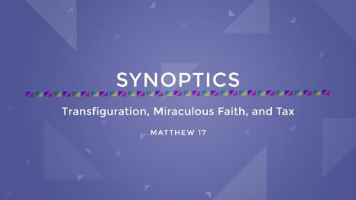 17-Transfiguration, Miraculous Faith, and Tax