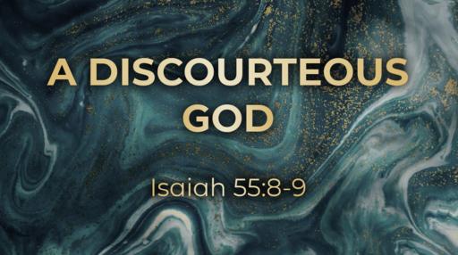 358 - A Discourteous God