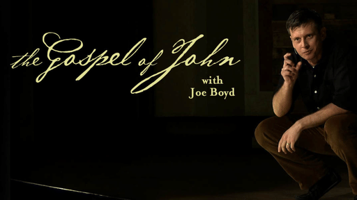 The Gospel Of John With Joe Boyd