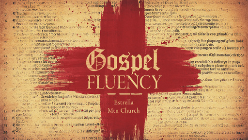 Gospel Fluency