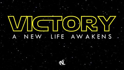 04.28.19 | Victory :: A New Life Awakens [Week 1]