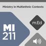 Mobile Ed: MI211 Ministry in Multiethnic Contexts (5 hour course) (audio)