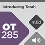 Mobile Ed: OT285 Introducing Torah (audio)