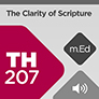 Mobile Ed: TH207 The Clarity of Scripture (audio)