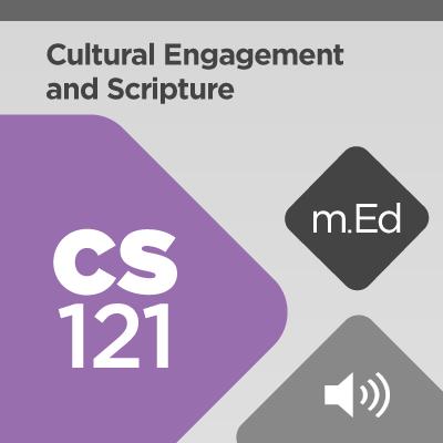 Mobile Ed: CS121 Cultural Engagement and Scripture (audio)