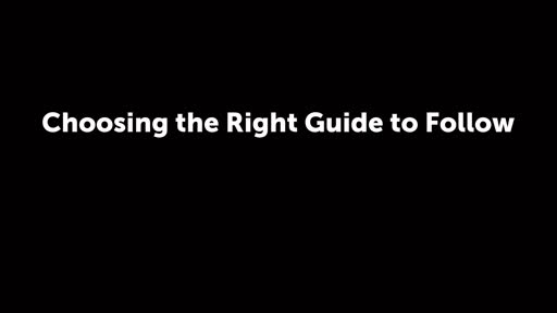 Choosing the Right Guide to Follow