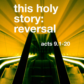This Holy Story: Reversal
