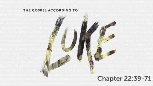 Luke 22:39-71